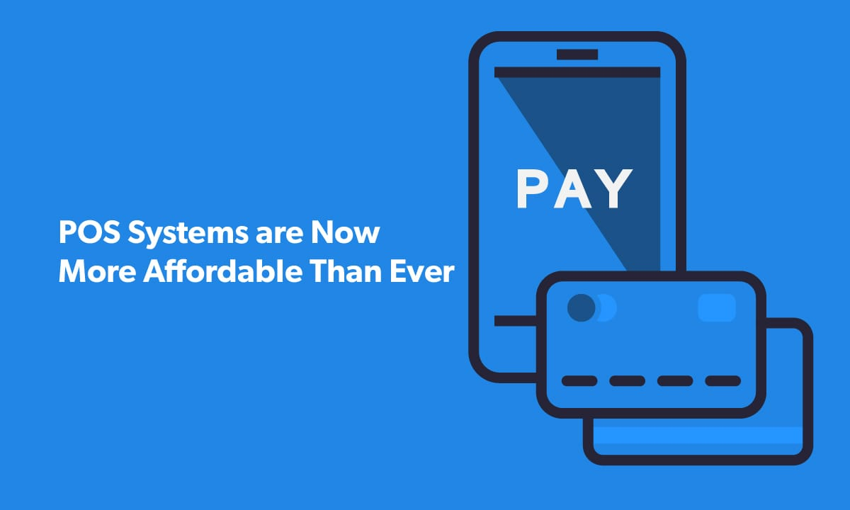POS Systems are Now More Affordable