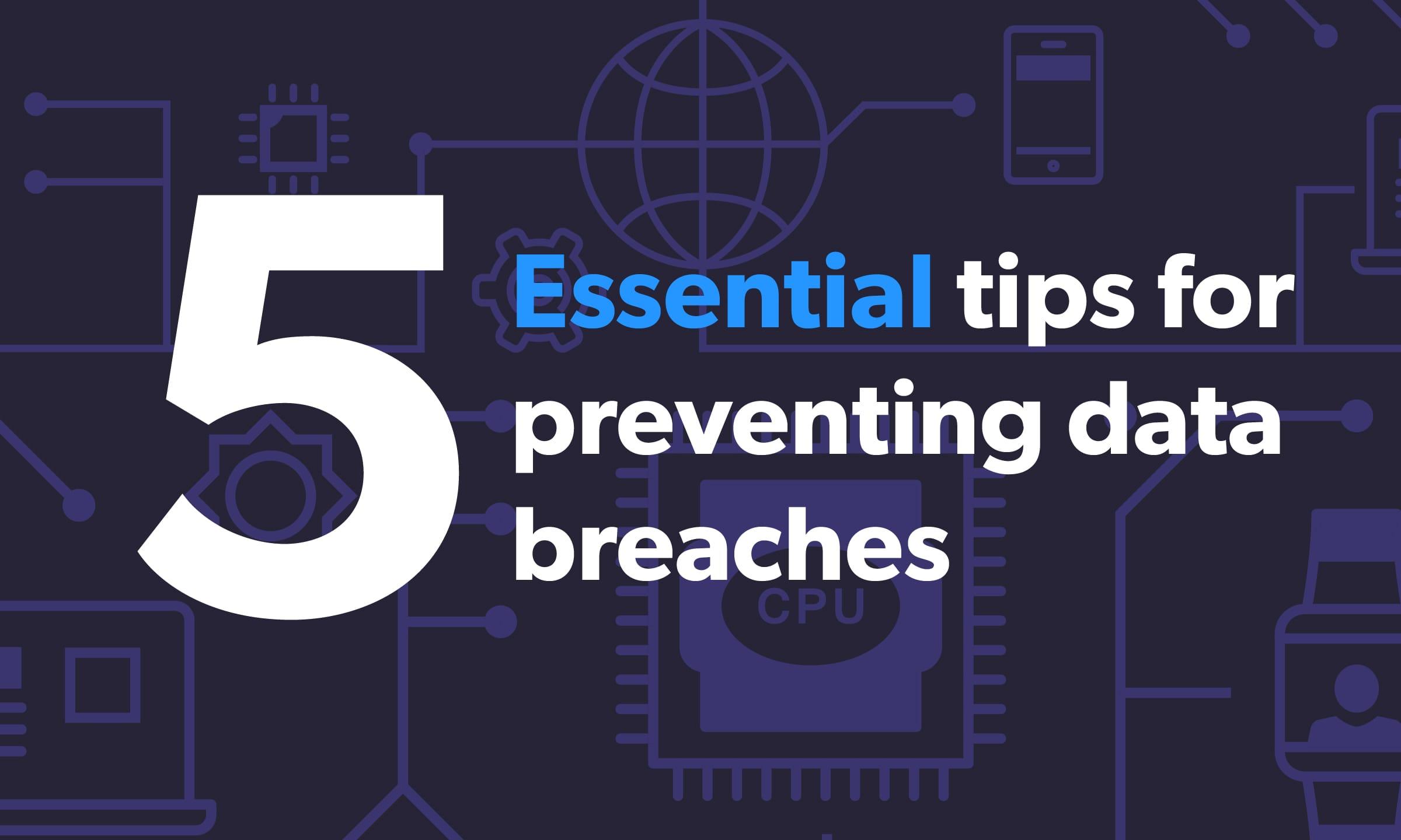 Steps to Prevent Data Breaches