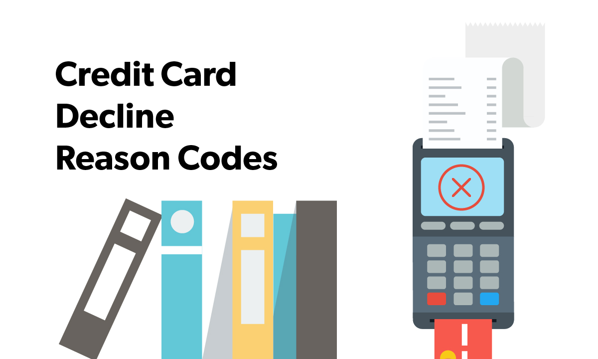 Credit Card Decline Reason Codes Explained